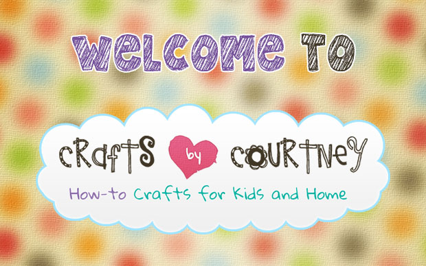 Welcome to Crafts by Courtney: Get to know our craft blog