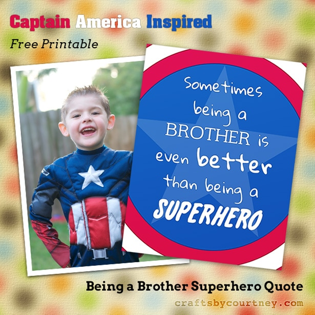 Being a Brother is Better Than a Superhero Free Printable – Inspired by Captain America