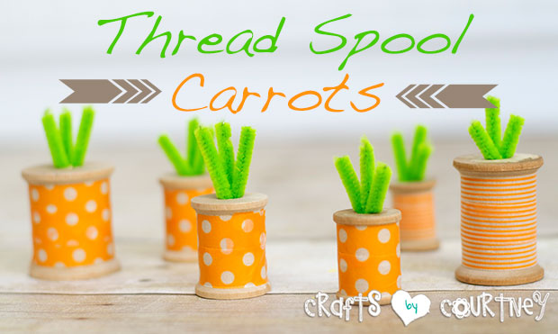 Easy Easter Crafts: DIY Washi Tape Thread Spool Carrots