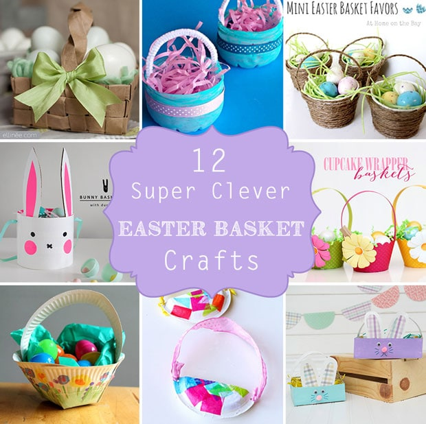 12 Super Clever DIY Easter Basket Crafts