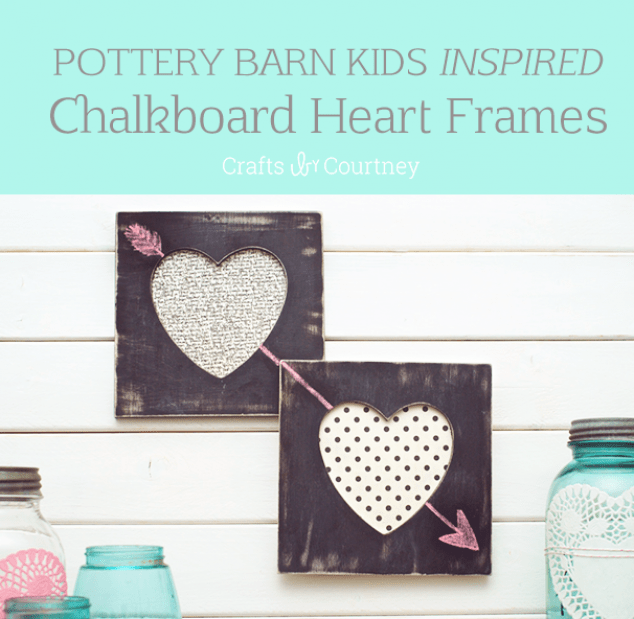 How To Craft Pb Kids Inspired Diy Valentine Heart Chalkboard Frames