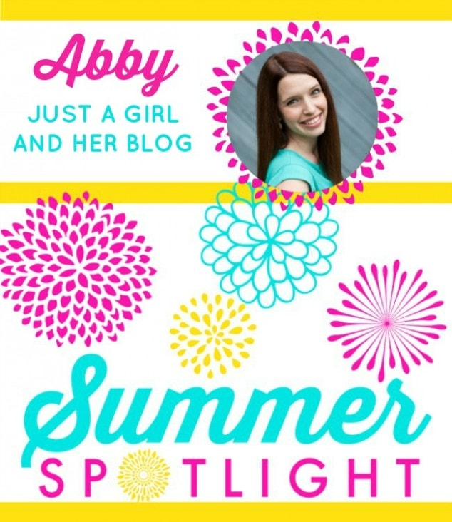 Summer Spotlight – Abby with Just a Girl and Her Blog