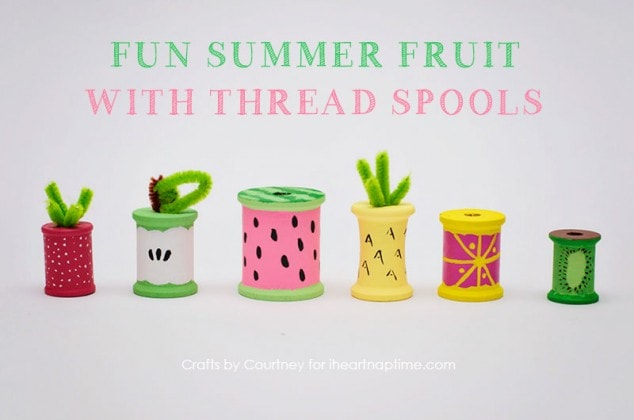 Fun Fruit Craft With Thread Spools