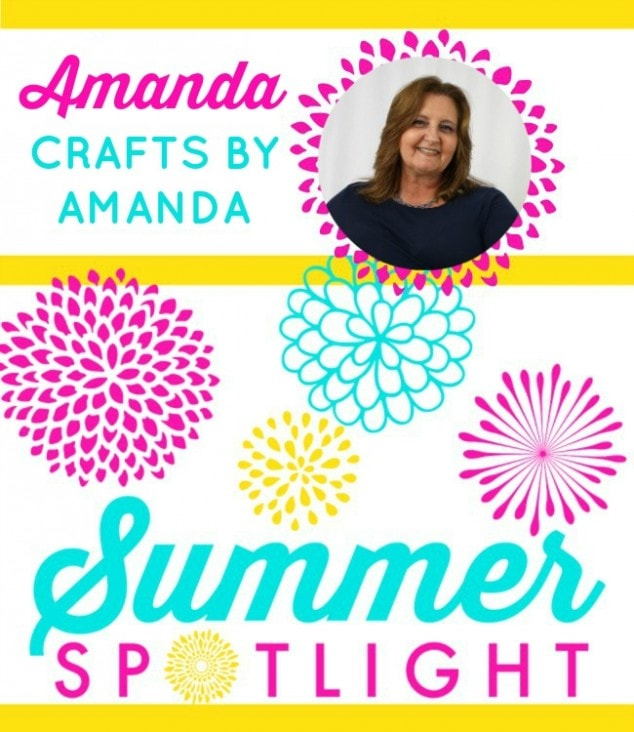 Summer Spotlight – Amanda from Crafts by Amanda