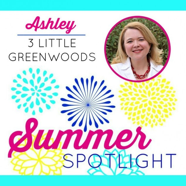 Summer Spotlight with Ashely at 3 Little Greenwoods
